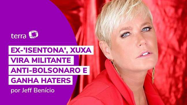 Xuxa vira militante anti-Bolsonaro e ganha haters
