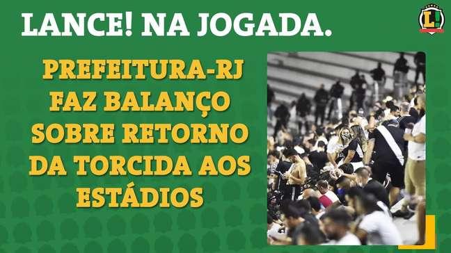 LANCE! na Jogada: Secretário de saúde do RJ faz balanço sobre a volta da torcida nos estádios
