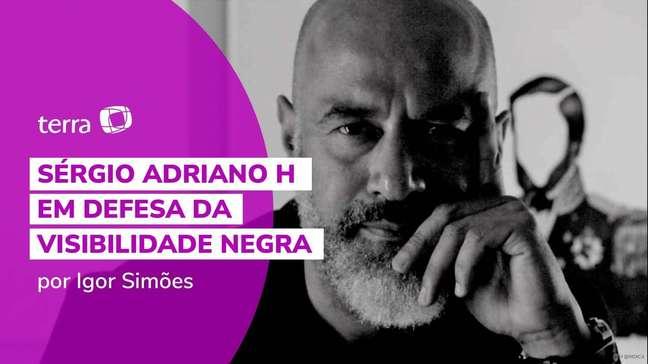 Sérgio Adriano H em defesa da visibilidade negra